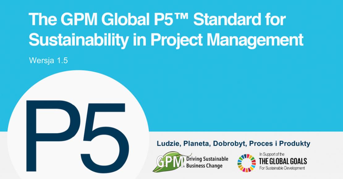 Standard P5 w służbie zrównoważonego zarządzania projektami