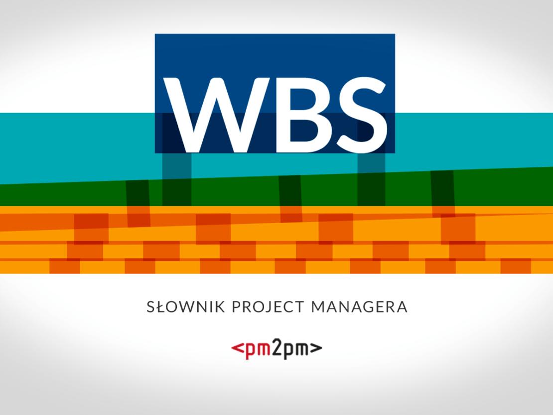 Słownik Project Managera – WBS